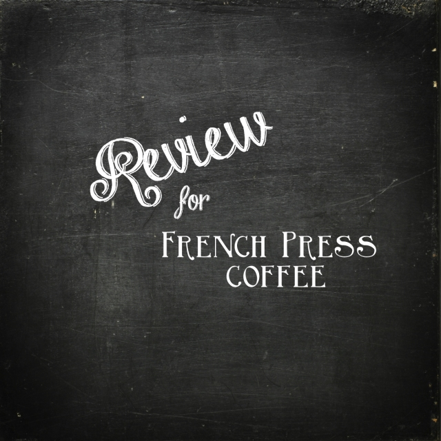 Review For French Press